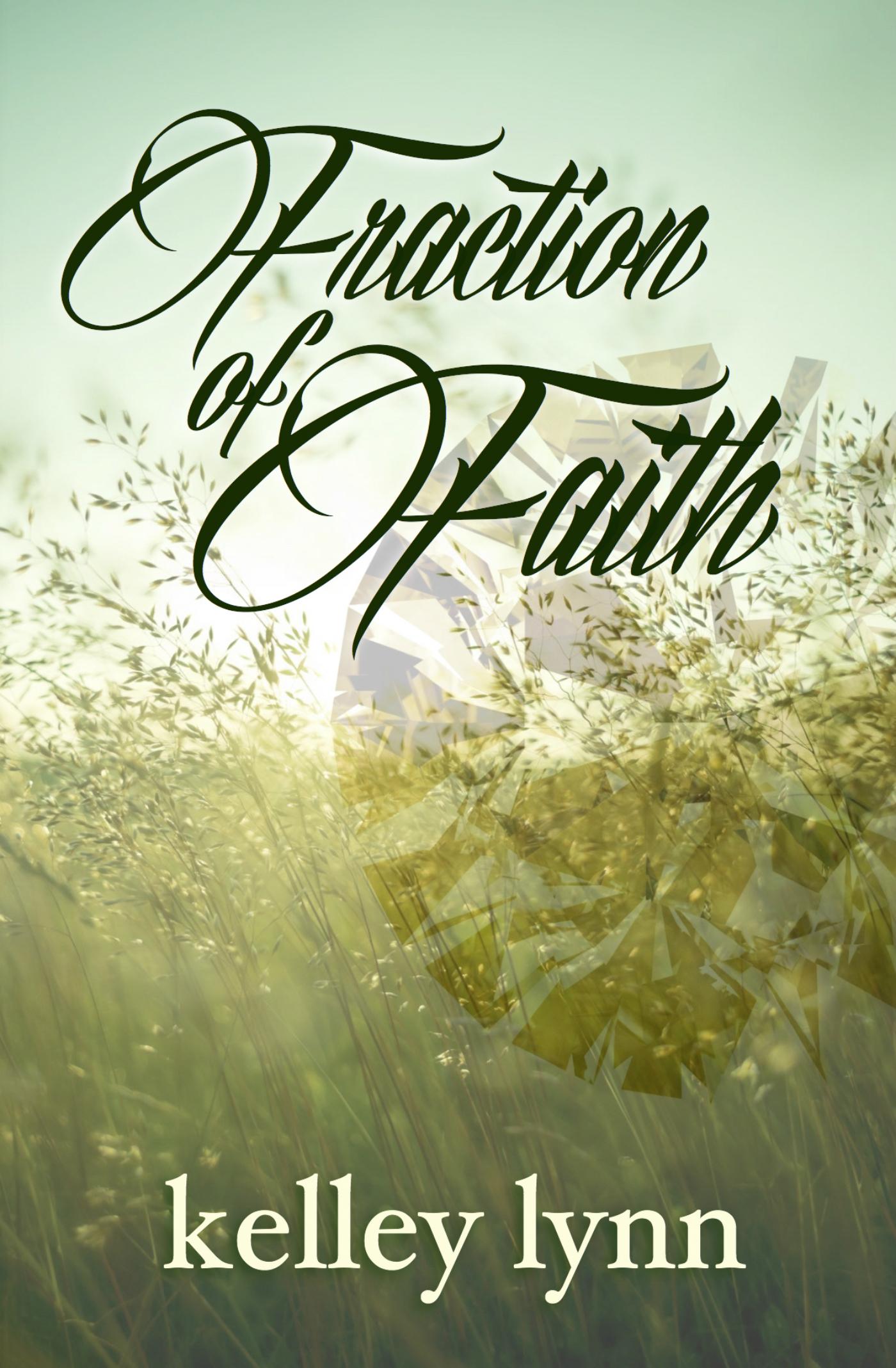 Fraction of Faith (The Fraction Series, Book 4)  by  Kelley Lynn