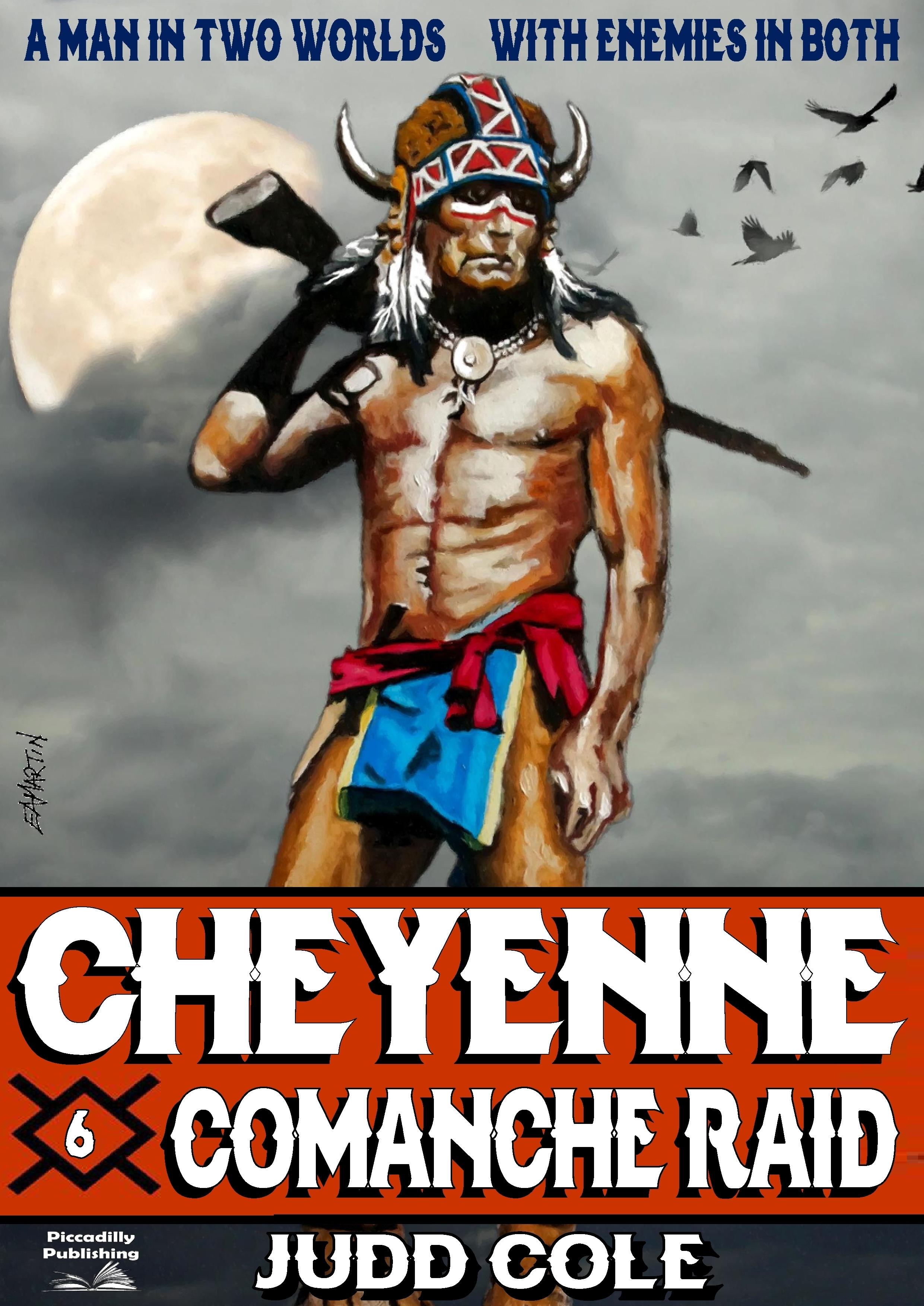 Comanche Raid (A Cheyenne Western - Book Six)  by  Judd Cole