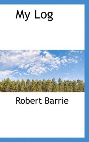 My Log Robert Barrie