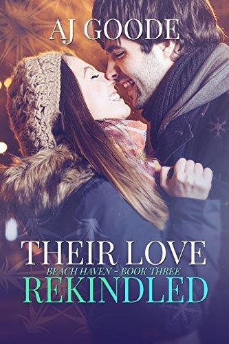 Their Love Rekindled (Beach Haven Book 3)  by  A.J. Goode