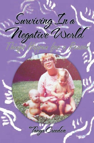 Surviving In a Negative World: Things Happen for a Reason Tanya Creedon