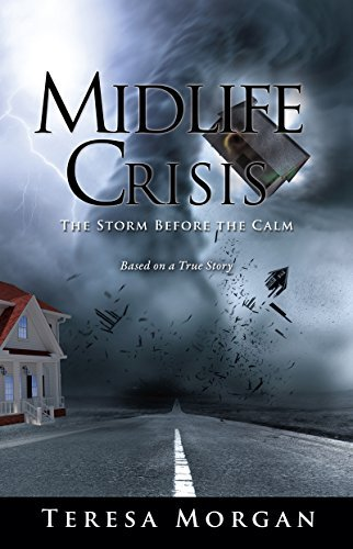 Midlife Crisis: The Storm Before the Calm: Based on a True Story  by  Teresa Morgan