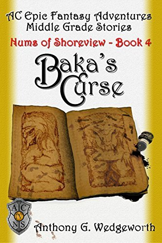 Bakas Curse (Nums of Shoreview Book 4)  by  Anthony G. Wedgeworth