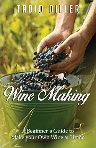 Wine Making: A Beginners Guide to Make your Own Wine at Home (Worlds Most Loved Drinks Book 14)  by  Tadio Diller