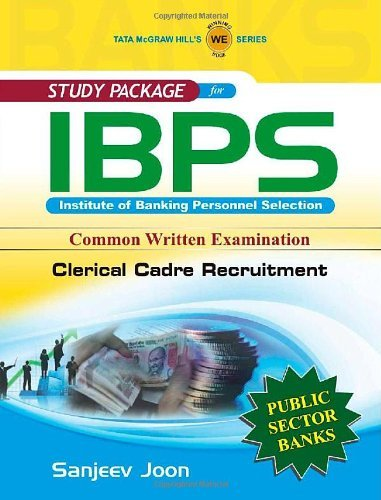 Study Package For IBPS Institute of Banking Personnel Selection: Common Written Examination Clerical Cadre Recruitment Sanjeev Joon