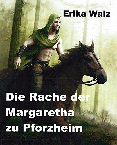 Die Rache der Margaretha zu Pforzheim  by  Erika Walz