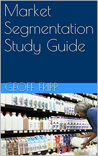 Market Segmentation Study Guide Geoff Fripp