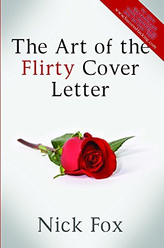 The Art of the Flirty Cover Letter Nick Fox