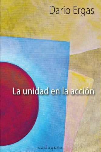 La unidad en la acción  by  Dario Ergas
