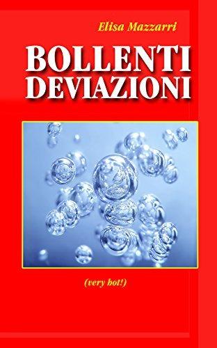 Bollenti deviazioni  by  Elisa Mazzarri