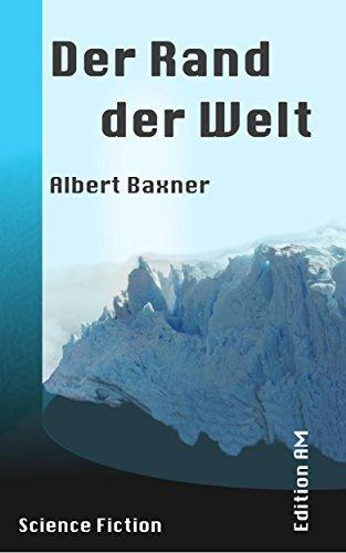 Der Rand der Welt  by  Albert Baxner