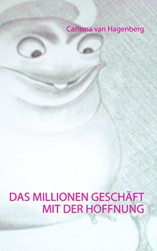 Das Millionengeschäft mit der Hoffnung Carisma van Hagenberg