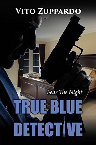 True Blue Detective: Fear The Night  by  Vito Zuppardo