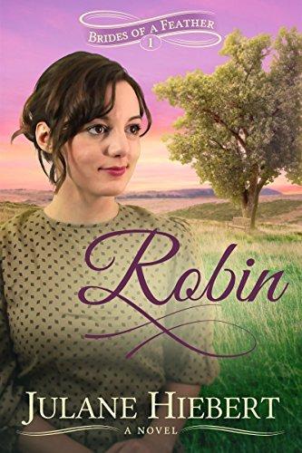 Robin (Brides of a Feather #1)  by  Julane Hiebert