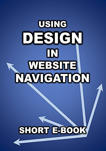 Using Design in Website Navigation: How design affects what users click on and why. Maxwell Roper