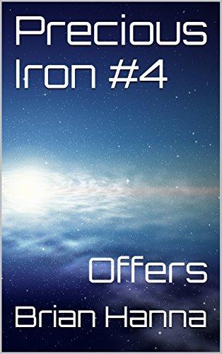 Precious Iron #4: Offers Brian Hanna