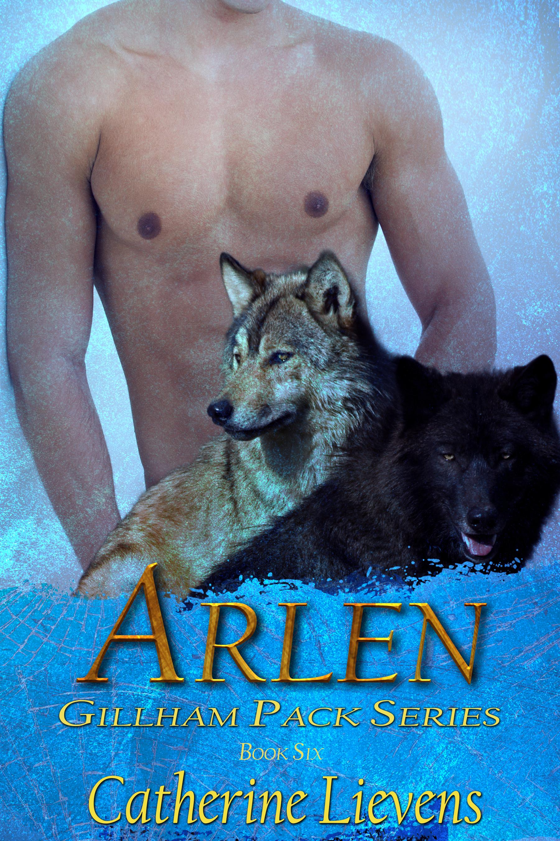 Arlen (Gillham Pack Series, #6) Catherine Lievens