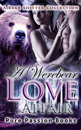 A Werebear Love Affair: A Bear Shifter Collection Pure Passion Books