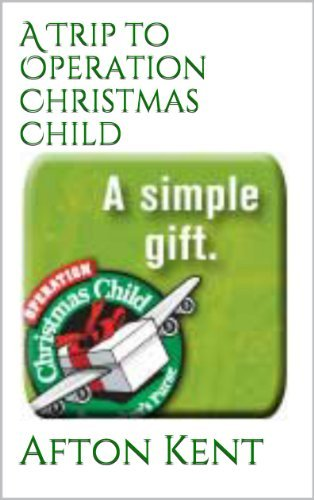 A Trip to Operation Christmas Child  by  Afton Kent