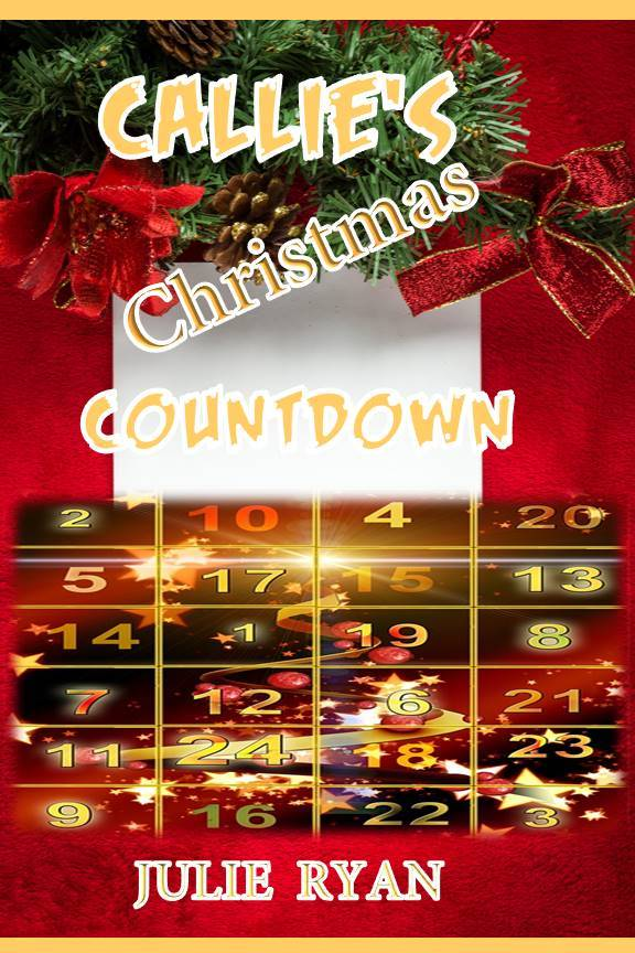 Callies Christmas Countdown Julie Ryan