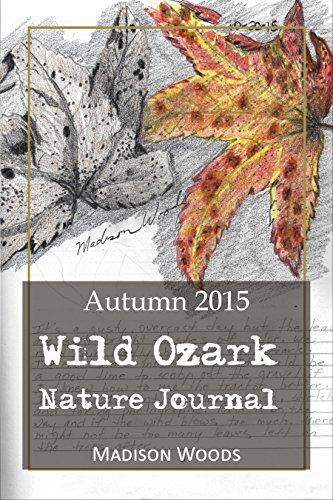 Wild Ozark Nature Journal: Autumn 2015 Madison Woods
