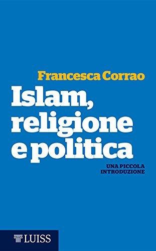 Islam, religione e politica: Una piccola introduzione  by  Francesca Corrao
