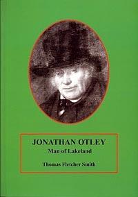 Jonathan Otley, Man of Lakeland Thomas Fletcher Smith