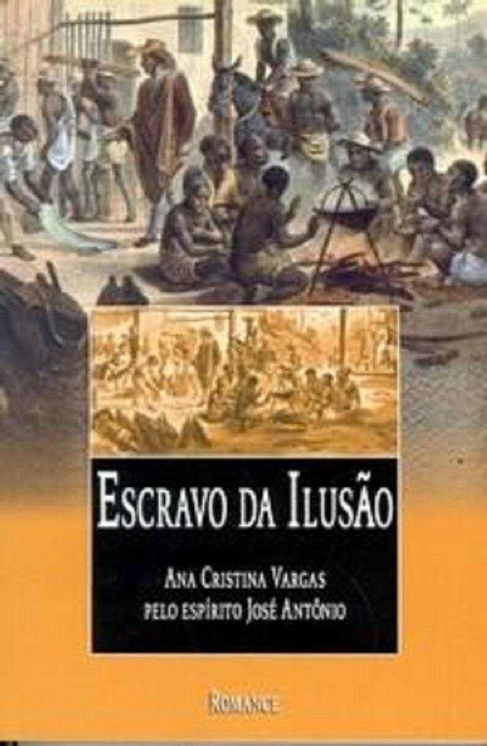 Escravo da Ilusão Ana Cristina Vargas