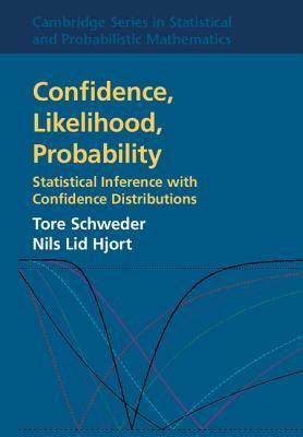 Confidence, Likelihood And Probability Tore Schweder