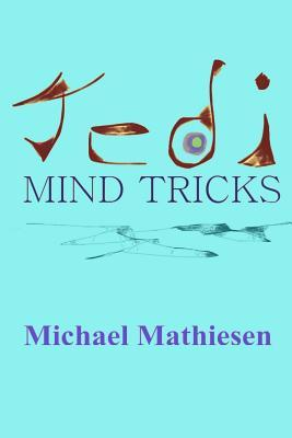 Jedi Mind Tricks: Star Wars for the Milky Way Galaxy Michael Mathiesen