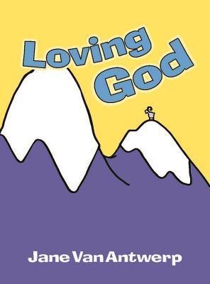 Loving God  by  Jane Vanantwerp
