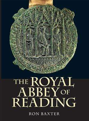 The Royal Abbey of Reading  by  Ron Baxter