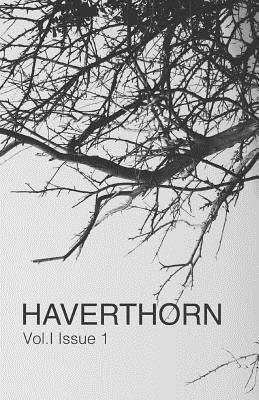 Haverthorn: Vol. 1 Issue #1  by  Haverthorn