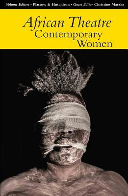 African Theatre 14: Contemporary Women  by  Martin Banham