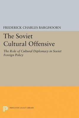 Soviet Cultural Offensive Frederick Charles Barghoorn