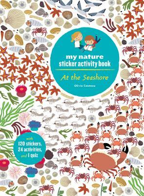 At the Seashore: My Nature Sticker Activity Book  by  Olivia Cosneau