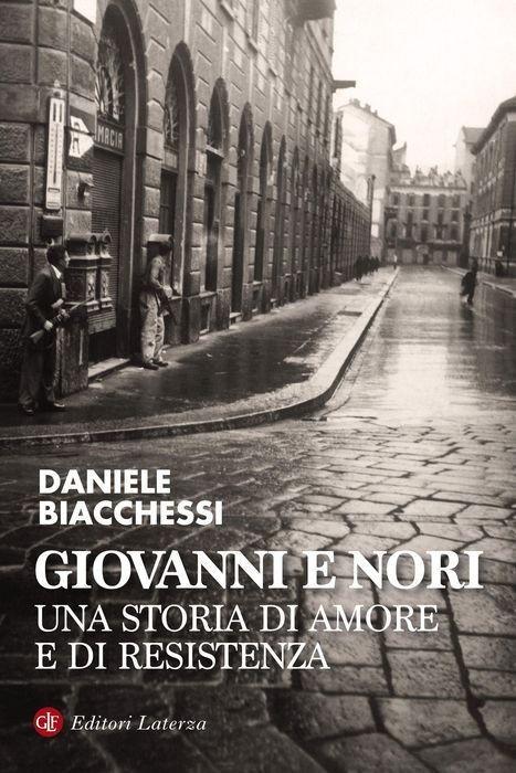 Giovanni E Nori: Una Storia Di Amore E Di Resistenza Daniele Biacchessi