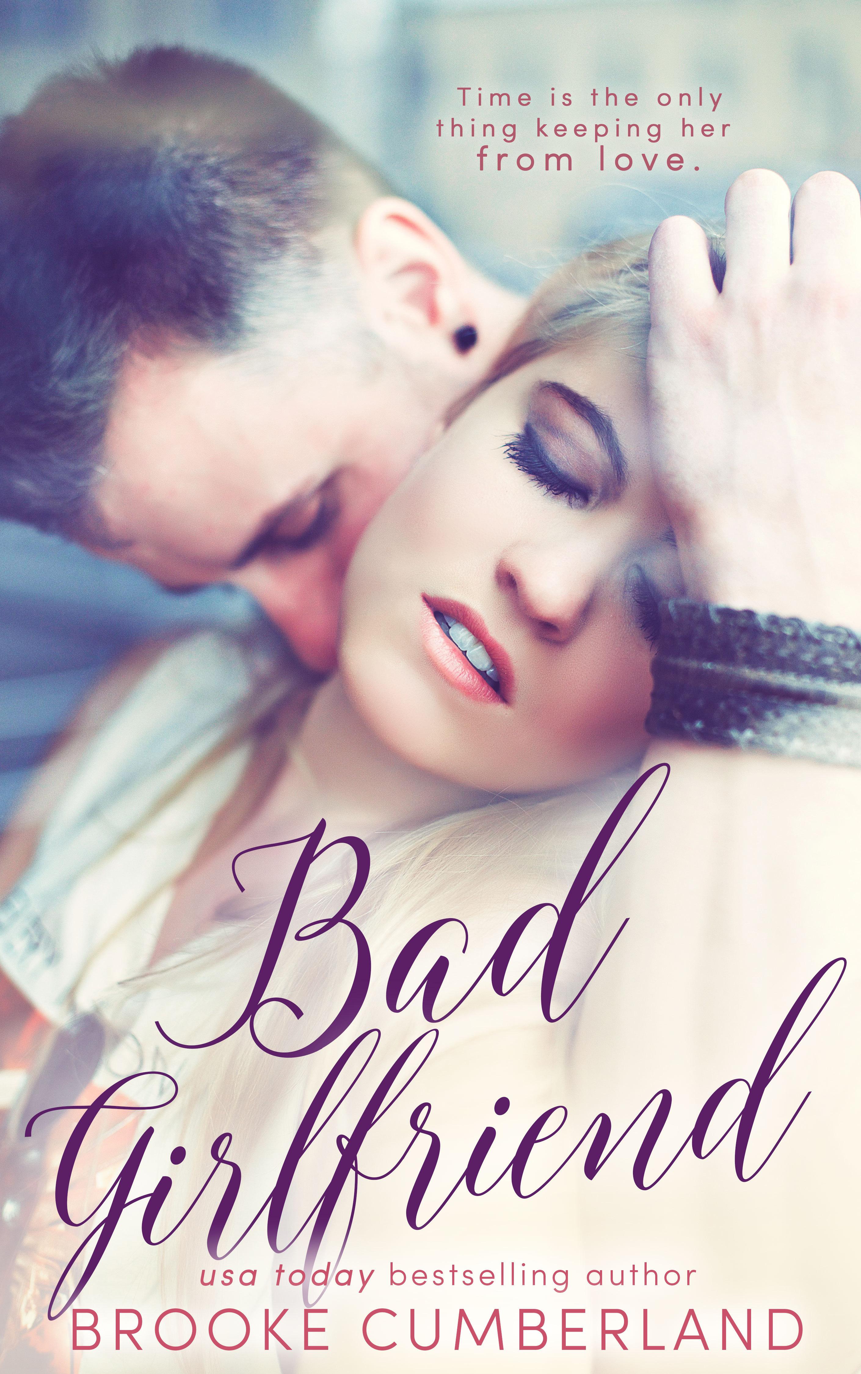 Bad Girlfriend (Extended Novella)  by  Brooke Cumberland