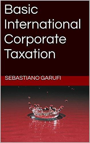 Basic International Corporate Taxation  by  Sebastiano Garufi