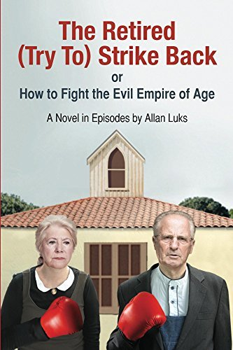 The Retired (Try To) Strike Back: How to Fight the Evil Empire of Age Allan Luks