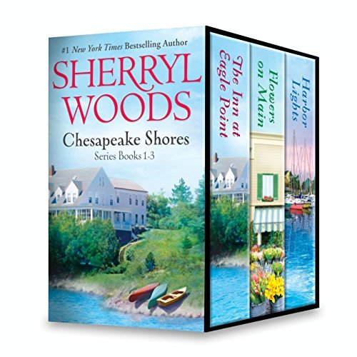 Sherryl Woods Chesapeake Shores Series Books 1-3: The Inn at Eagle Point/Flowers on Main/Harbor Lights (A Chesapeake Shores Novel) Sherryl Woods