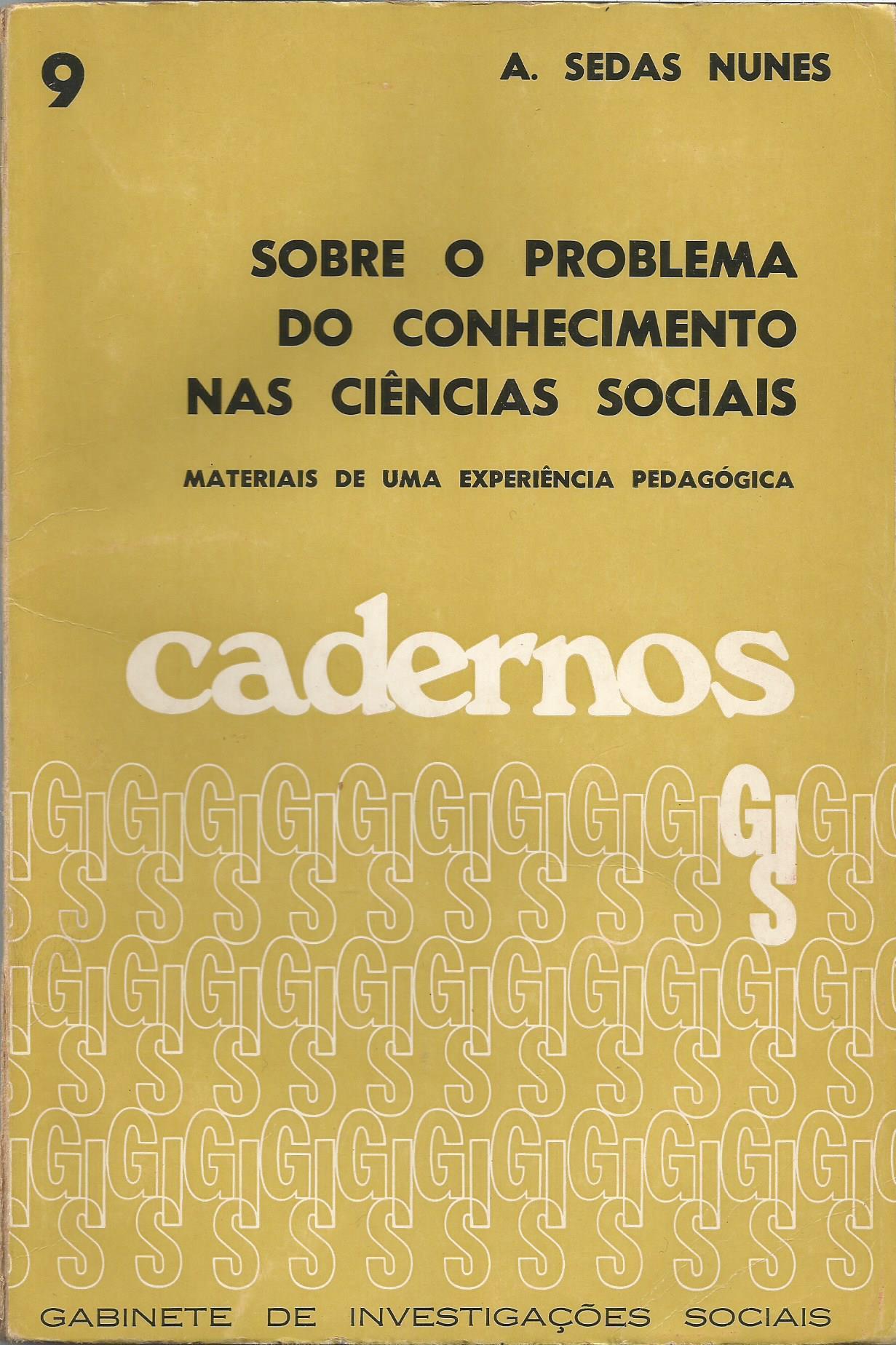 Sobre o Problema do Conhecimento nas Ciências Sociais  by  A. Sedas Nunes