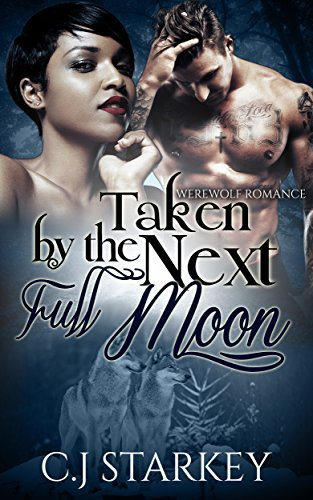 Taken the Next Full Moon by C.J. Starkey