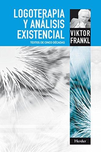 Logoterapia y análisis existencial: Textos de cinco décadas  by  Viktor E. Frankl