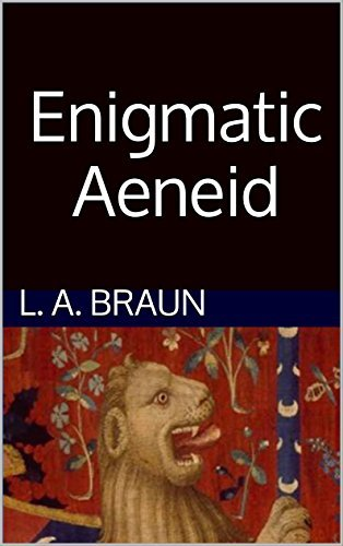 Enigmatic Aeneid  by  L. A. Braun