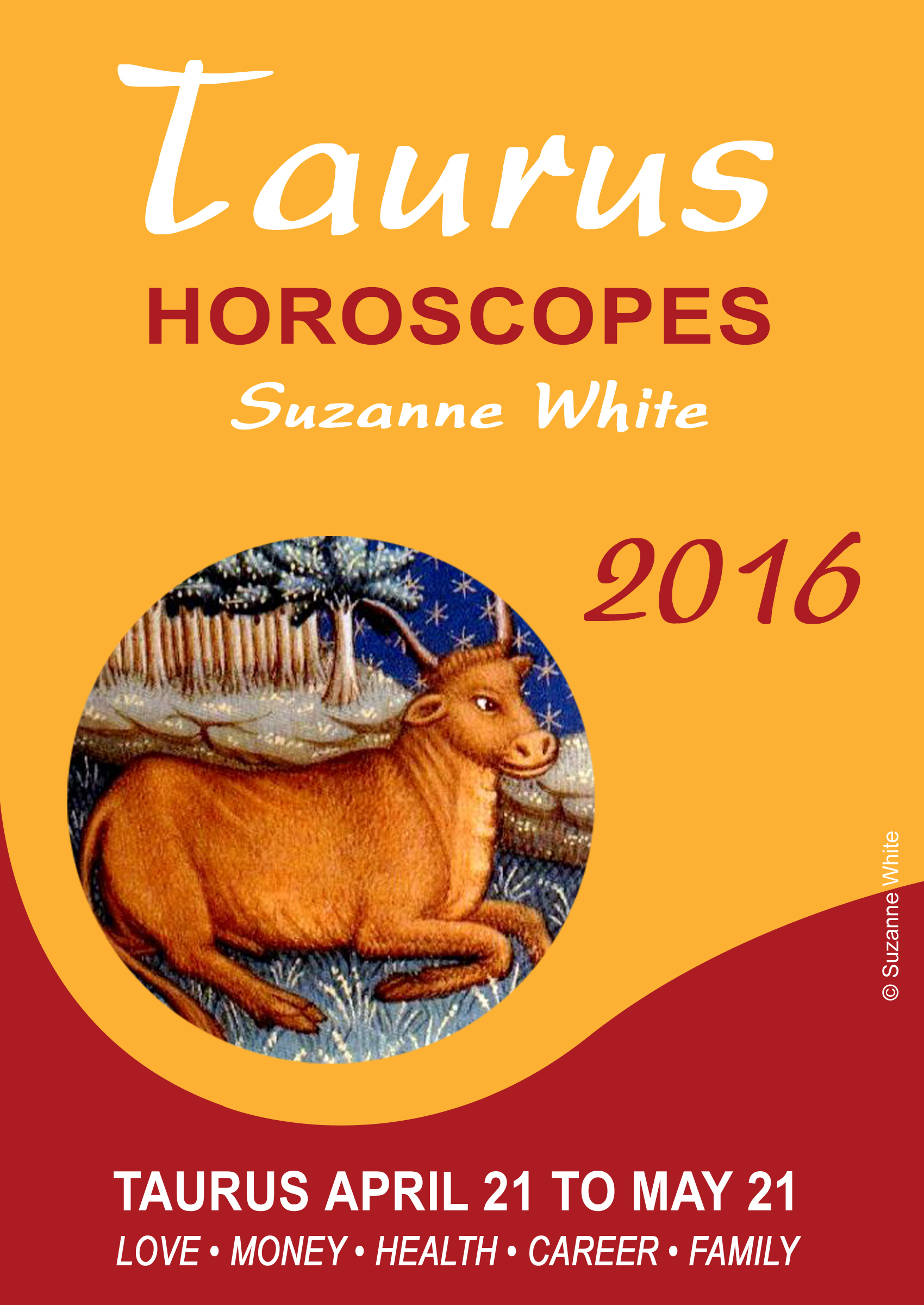 Taurus Horoscopes 2016 Suzanne White Suzanne White