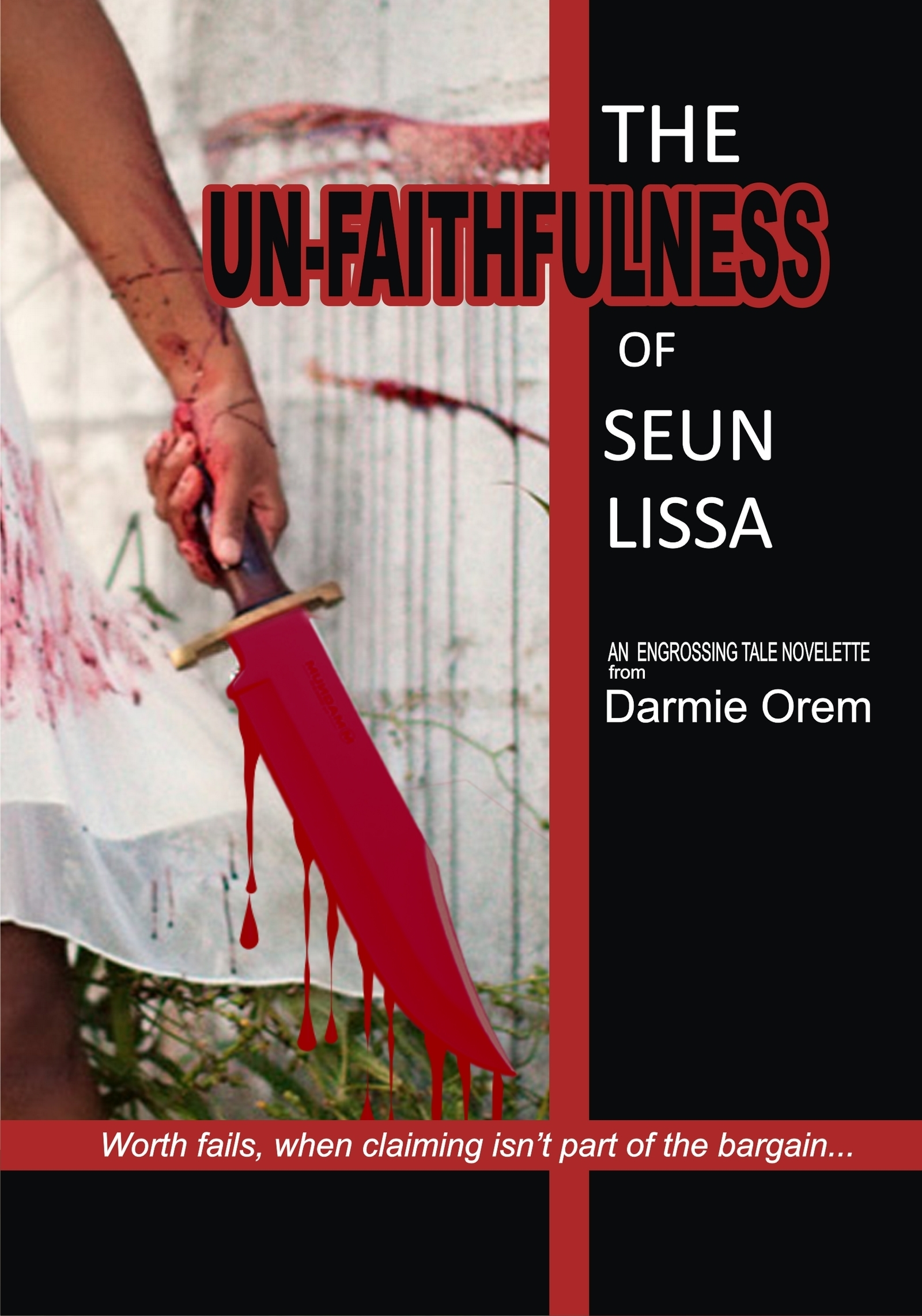 The Un-faithfulness of Seun Lissa  by  Darmie Orem