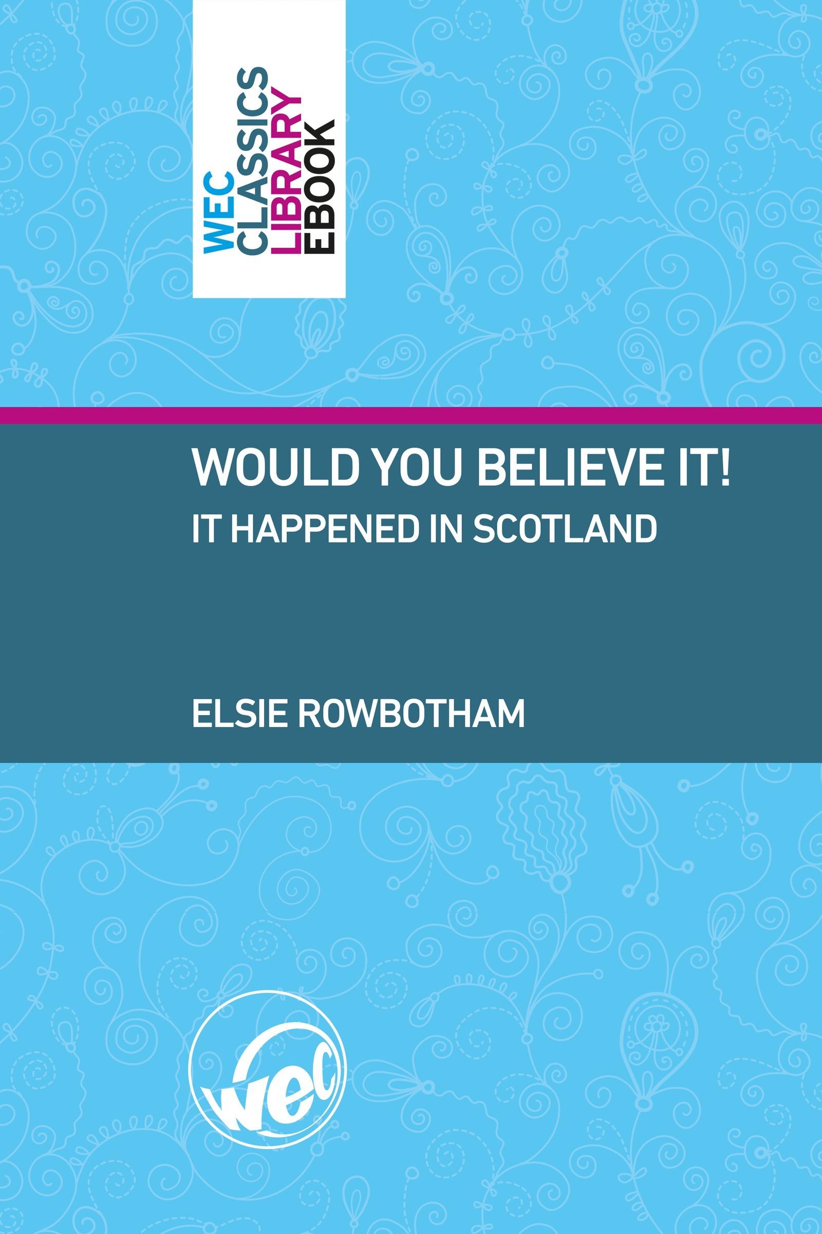 Would You Believe It!, It happened in Scotland Elsie Rowbotham
