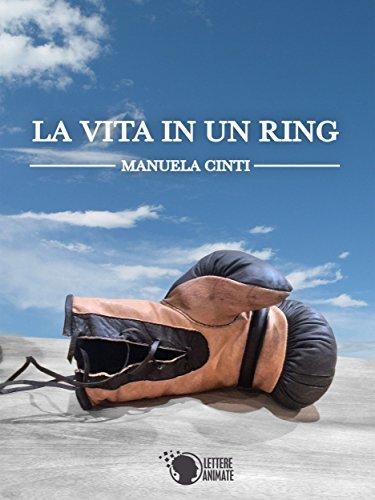 La vita in un ring Manuela Cinti