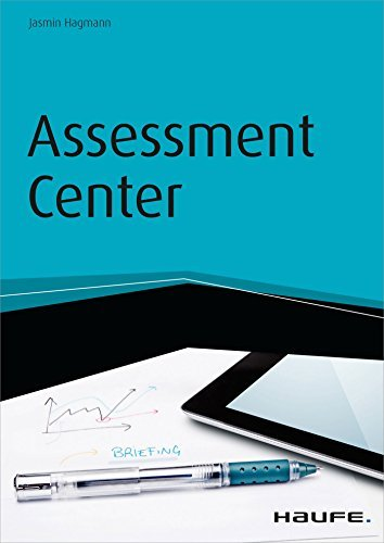 Assessment Center - inkl. Arbeitshilfen online  by  Jasmin Hagmann